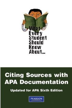 What Every Student Should Know About Citing Sources with APA Documentation: Updated for APA Sixth Edition (2nd Edition) (What Every Student Should Know About... (WESSKA Series)) by Chalon E. Anderson. Save 21 Off!. $8.66. Edition - 2. Publisher: Pearson; 2 edition (December 24, 2009). Publication: December 24, 2009