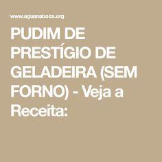 PUDIM DE PRESTÍGIO DE GELADEIRA (SEM FORNO) - Veja a Receita: