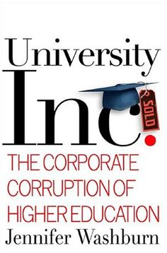 University, Inc: The Corporate Corruption of Higher Education