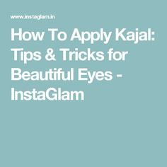 How To Apply Kajal: Tips & Tricks for Beautiful Eyes - InstaGlam