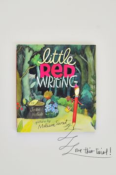 Little Red Writing by Joan Holub -- Little red pencil sets out to write a story.  She needs action words and conjunctions and adverbs to keep her story interesting.  A wonderful book to use when teaching about story writing.