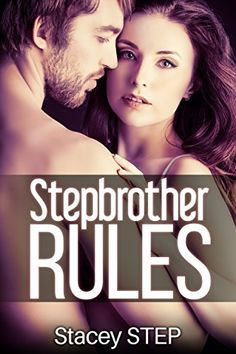 Stepbrother Rules (Forbidden Romance Book 1) by Stacey Step, http://www.amazon.com/dp/B00U0WHJXE/ref=cm_sw_r_pi_dp_qXUmvb1JEZK67
