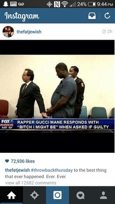 Gucci mane. I'm in awe at the brass ones on this bloke.
