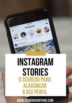 Sabia que o instagram stories pode alavancar o seu perfil? Saiba mais sobre esse segredinho aqui no blog!