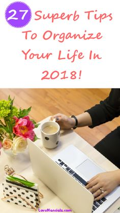 27 Superb Tips To Organize Your Life In 2018 - LoveNancials  #organise #planning #productivity