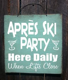 Apres Ski Party Sign, Apres Ski, Ski decor, Cabin decoration, winter decor, mountain lifestyle