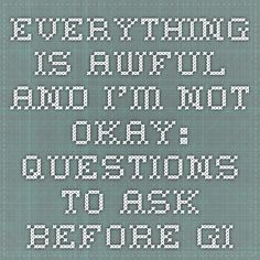 Everything is awful and I'm not okay: Questions to ask before giving up printable reference sheet. Social Practice, Im Not Okay, Questions To Ask, Giving Up, Life Hacks, Life Tips, Self Care, Everything, Psychology