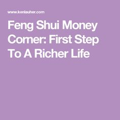 Feng Shui Money Corner: First Step To A Richer Life