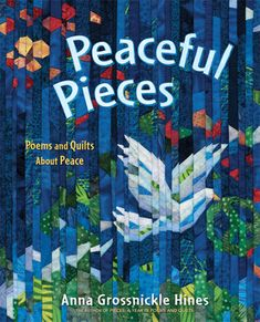 A collection of poems, illustrated by handmade quilts, explores peace in all its forms, from peace at home and within oneself to peace on a global scale. Reading Online, Books Online, Super Reader, International Day Of Peace, Retirement Invitations, Bird Quilt, Young Adult Fiction, Sculpture Projects, 3d Printer Projects
