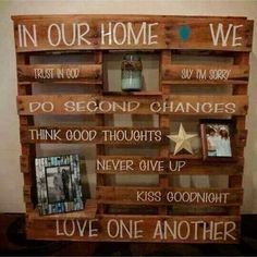 "This page has a LOT of DIY pallet craft and decor ideas, but this one is probably my favorite.  ""In Our Home"" DIY Pallet wall sign."