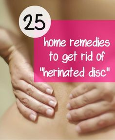 25 Home Remedies to Get Rid of Herniated Disc