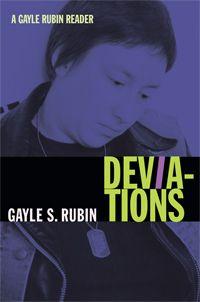 """Gayle Rubin """"Deviations"""", seus artigos e ensaios em conjunto. Delicious."""