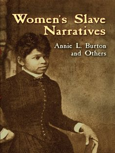 Women's Slave Narratives by Annie L. Burton The moving testimonies of five African-American women comprise this unflinching account of slavery in the pre-Civil War American South. Covering a wide range of narrative styles, the voices provide authentic re Black History Books, Black History Facts, Black Books, Modern History, British History, Good Books, Books To Read, My Books, Amazing Books