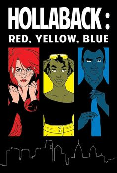 Hollaback: Red, Yellow, Blue is now available for general sale! This comic book and its corresponding curriculum will chip away at sexism and gender inequity in two places - on the streets, and in the world of comics. HollabackPHILLY is proud to join the growing movement to support talented female comic book artists, strong female comic book characters, and the community of women and girls who love comics.