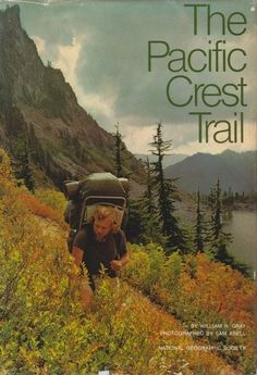 The Pacific Crest Trail - Still on the old Bucket List, although I probablly should have done it 5 years ago.