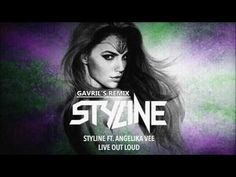 Styline ft. Angelika Vee - Live Out Loud (Gavril's Remix)