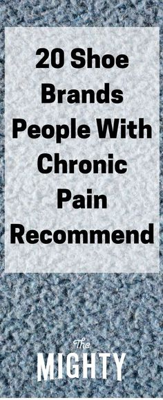20 Shoe Brands People With Chronic Pain Recommend… (Find my Fibromyalgia & Chronic pain awareness and support group on facebook; www.facebook.com/groups/HellsFibromyalgia/