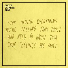 Stop hiding yourself from a world that wants to embrace you.
