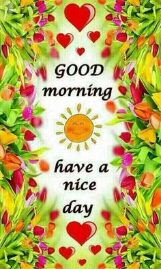 Have a nice day morning good morning quotes good morning sayings morning nights days good morning picture quotes Good Morning World, Good Morning Picture, Good Morning Sunshine, Good Morning Greetings, Good Morning Good Night, Morning Pictures, Good Morning Wishes, Day For Night, Morning Images