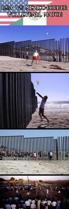 Volleyball game at the USA/Mexico border. Sign me up.