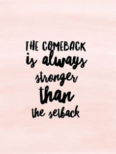 The comeback is always stronger than the the setback Motivation and Inspiration Funny Inspirational Quotes, Inspiring Quotes About Life, Great Quotes, Quotes To Live By, Funny Quotes, Inspire Quotes, Life Is Amazing Quotes, Quotes Quotes, Qoutes