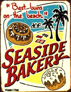 Seaside Bakery Metal Sign Best Buns on the Beach (http://www.caseashells.com/seaside-bakery-metal-sign/)