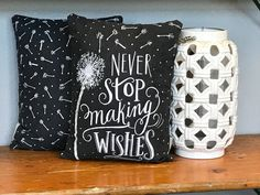 Chalk Pillow - Never Stop Making Wishes