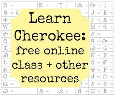 Learn Cherokee: online language class + other resources Cherokee History, Native American Cherokee, Native American Symbols, Native American History, American Indians, American Art, American Women, American Crafts, Cherokee Tribe