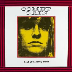 Comet Gain - Howl of The Lonely Crowd, Black