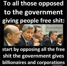 Republican corruption, giving our tax money to corporations for political campaign funding.