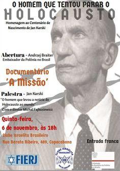 A MISSÃO - O HOMEM QUE DESCOBRIU O HOLOCAUSTO - Quinta (06/11/14) às 18:00 - CIB - Barata Ribeiro 489 - Copacabana