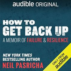 How to Get Back Up: A Memoir of Failure & Resilience Online Work From Home, Work From Home Jobs, Neil Pasricha, Steve Jobs Biography, Jon Ronson, Chris Hadfield, Digital Revolution, Get Back Up, Online College