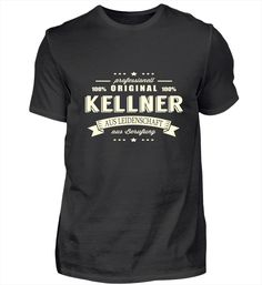 Kellner aus Leidenschaft T Shirt Designs, Pilot T Shirt, Barista, T Shirts, Mens Tops, How To Make, Steinmetz, Zimmermann, Chef