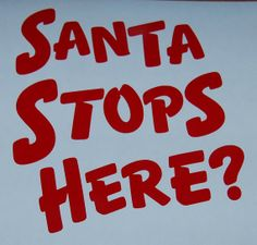 Hey, I found this really awesome Etsy listing at https://www.etsy.com/listing/169636994/santa-stops-here-word-art-vinyl-decal