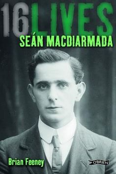 Buy Seán MacDiarmada: by Brian Feeney and Read this Book on Kobo's Free Apps. Discover Kobo's Vast Collection of Ebooks and Audiobooks Today - Over 4 Million Titles! Roisin Dubh, Easter Rising, The Proclamation, Michael Collins, Al Capone, Historian, Revolutionaries, New Books, Audiobooks