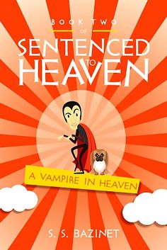 A Vampire In Heaven by S. S. Bazinet