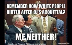 Remember How White People Rioted After OJs Acquittal