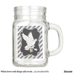White Dove with Rings add words mason jar