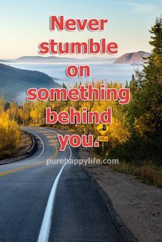 #quotes - never stum      #quotes  - never stumble on...more on  purehappylife.com   https://www.pinterest.com/pin/445082375652168305/   Also check out: http://kombuchaguru.com