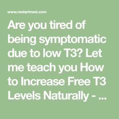 Are you tired of being symptomatic due to low T3? Let me teach you How to Increase Free T3 Levels Naturally - even if your Doctor won't work with you.