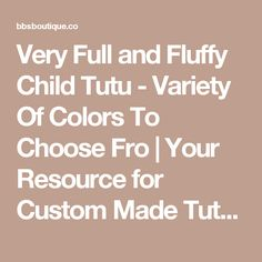 Very Full and Fluffy Child Tutu - Variety Of Colors To Choose Fro | Your Resource for Custom Made Tutus | BB's Boutique