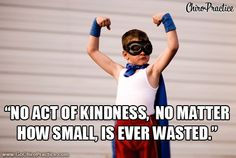"Quotes for Chiropractors: ""No act of kindness, no matter how small, is ever wasted."""