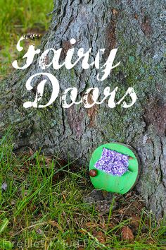 Create a magical fairy door with your child for imaginative play! -Fireflies and Mud Pies