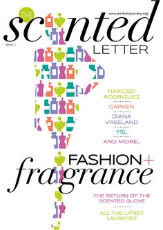 Our third issue of The Scented Letter was based around Fashion and Fragrance