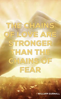 The chains of love are stronger than the chains of fear. #motivationmonday #quotestoliveby #love #fearless #faith #christian