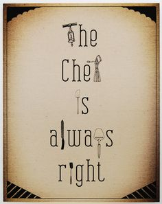 Chef is Always Right - Kitchen Print