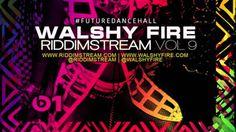 Riddimstream Vol 9 - Dancehall & Soca Mix   WalshyFire Presents...