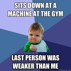 Just started weight lifting again... this certainly makes my day