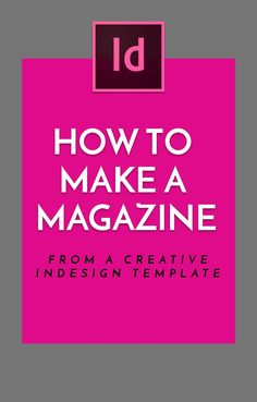 How to Make a Magazine: From a Creative InDesign Template Graphic Design Lessons, Graphic Design Tutorials, Graphic Design Inspiration, Indesign Magazine Templates, Magazin Design, Magazine Layout Design, Adobe Illustrator Tutorials, Adobe Indesign, Branding