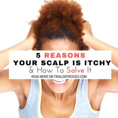 If you've had it up to here with your itchy scalp and want some answers here are 5 reasons your scalp is itchy and how to solve it.